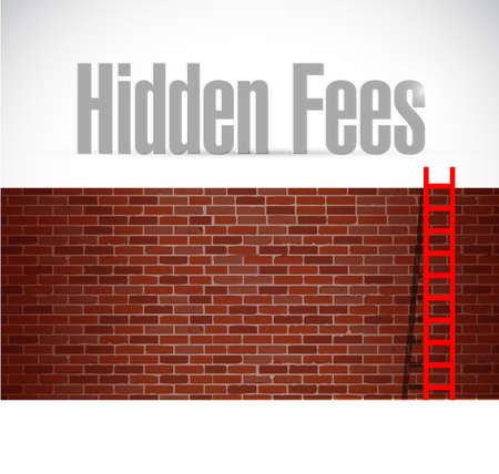 fees: hidden fees brick wall and ladder sign concept illustration design graphic Stock Photo