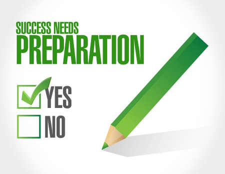 success concept: success needs preparation sign concept illustration design