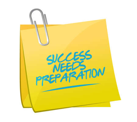 success needs preparation memo sign concept illustration design