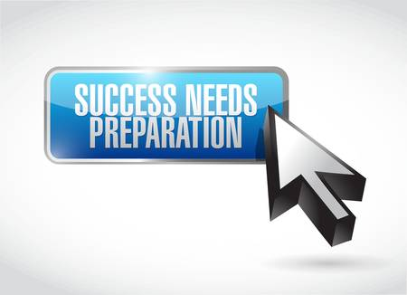 ready: success needs preparation button sign concept illustration design Illustration