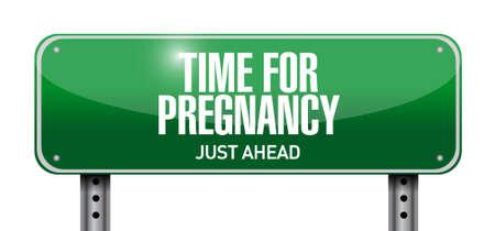 preparation: time for pregnancy road sign illustration design over white Illustration