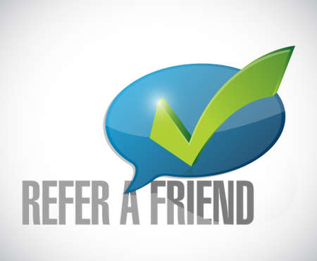 suggestive: refer a friend approval message sign illustration design over white