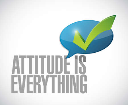 encouragements: attitude is everything approval message sign illustration design over white