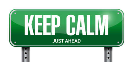 calm: keep calm road sign illustration design over white Illustration