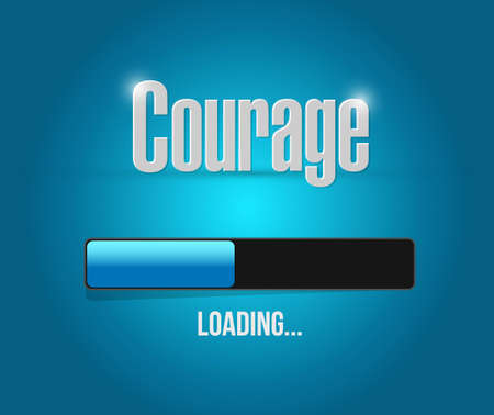 persistence: courage loading bar sign concept illustration design graphic