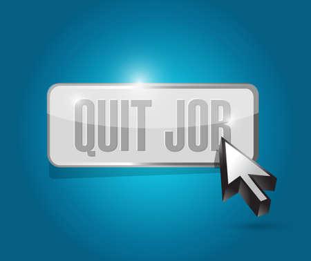 renuncia: dejar de trabajo signo bot�n Ilustraci�n del concepto de dise�o gr�fico