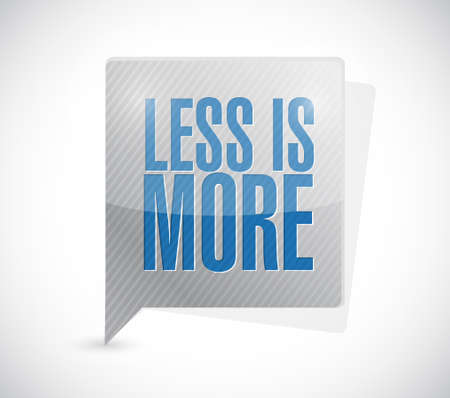 less is more message sign illustration design over white