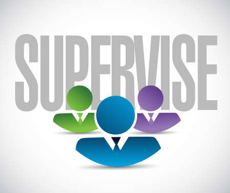 supervise: supervise team sign illustration design graphic over white