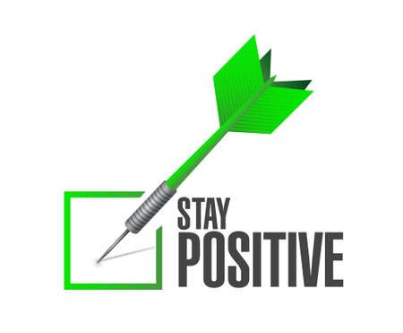 stay: stay positive check dart sign illustration design graphic