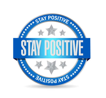 stay: stay positive seal sign illustration design graphic