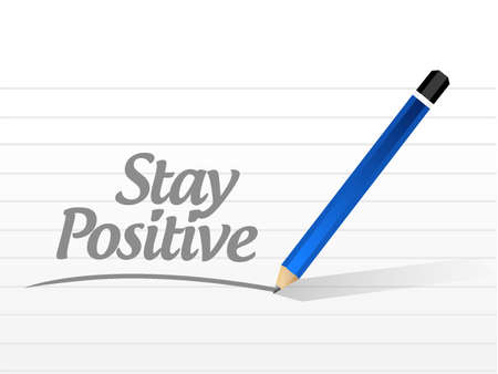 stay: stay positive message sign illustration design graphic