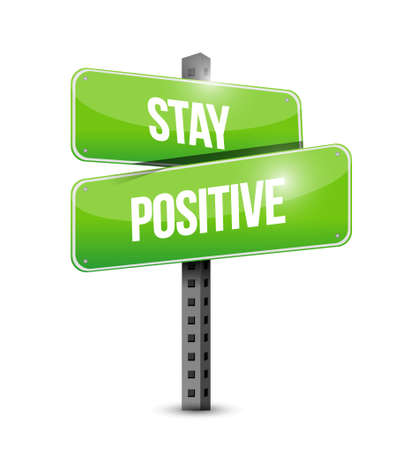 be: stay positive street sign illustration design graphic Illustration