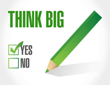 think big: Yes to thinking big. sign concept illustration design graphic