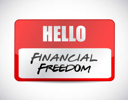 financial freedom: financial freedom name tag sign concept illustration design graphic