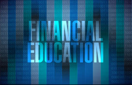 financial education: financial education binary background sign concept illustration design graphic Illustration