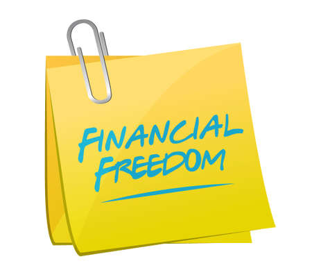 financial freedom: financial freedom memo post sign concept illustration design graphic