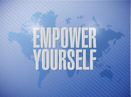 Empower Yourself world map sign concept illustration design graphic