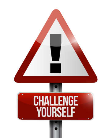 yourself: Challenge Yourself warning sign concept illustration design graphic