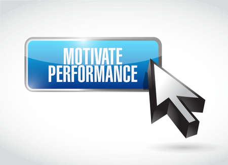 Motivate Performance button sign concept illustration design