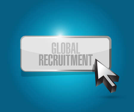 recruiting: Global Recruitment button sign concept illustration design graphic