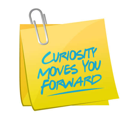 Curiosity moves you forward memo post sign concept illustration design