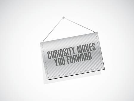 moves: Curiosity moves you forward banner sign concept illustration design