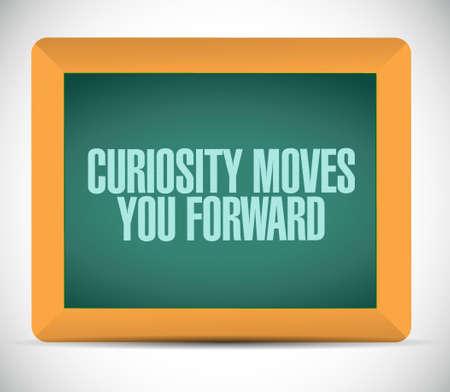 curiosity: Curiosity moves you forward board sign concept illustration design Illustration