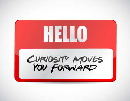 Curiosity moves you forward name tag sign concept illustration design