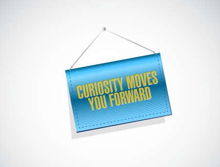 curiosity: Curiosity moves you forward banner sign concept illustration design