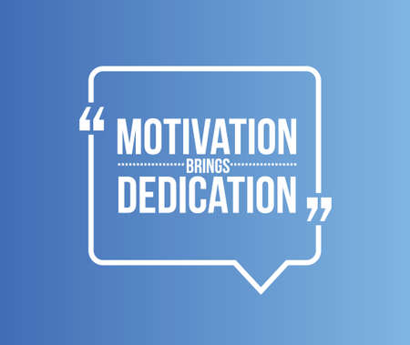 recite: motivation brings dedication quote illustration design graphic