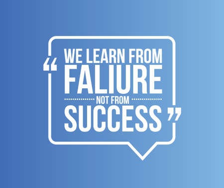 failure: we learn from failure not from success quote illustration design graphic
