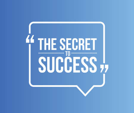recite: the secret to success quote illustration design graphic Illustration