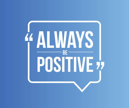 be: always be positive quote illustration design graphic
