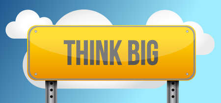 think big yellow road sign illustration design graphic over a cloud sky