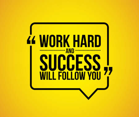 recite: work hard and success will follow you quote illustration design graphic