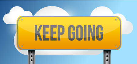 keep going yellow street road sign illustration design