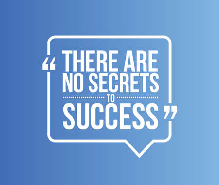 no talking: there are no secrets to success quote illustration design graphic