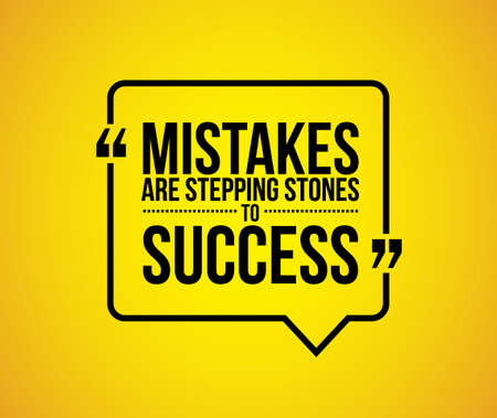 recite: mistakes are stepping stones to success quote illustration design graphic over a yellow background Illustration
