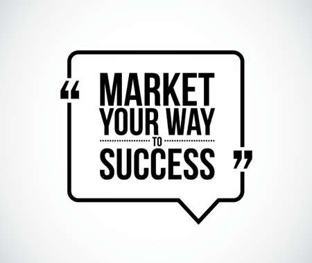 your: market your way to success quote illustration design graphic