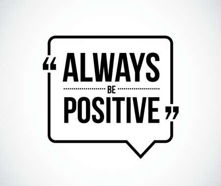recite: always be positive quote illustration design graphic