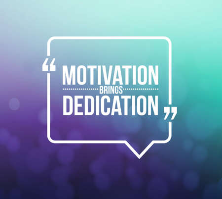 dedication: motivation brings dedication quote illustration design graphic over a bokeh Stock Photo
