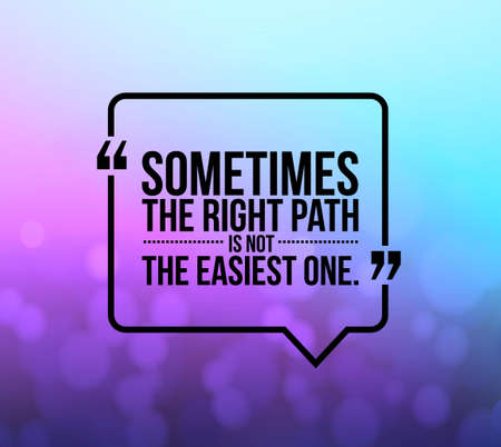 graphic background: the right path concept quote illustration design graphic over a bokeh background Stock Photo