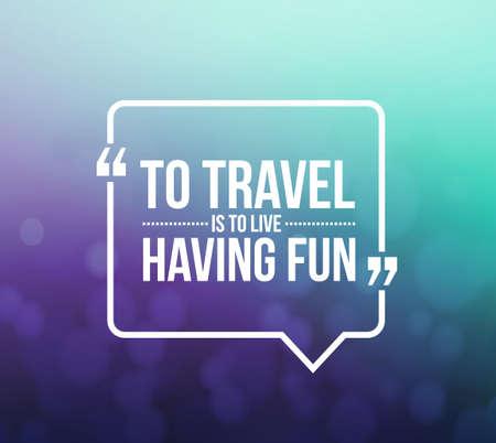 diversion: Viajar es vivir divertirse comentario ilustración gráfica de diseño sobre el fondo del bokeh Foto de archivo