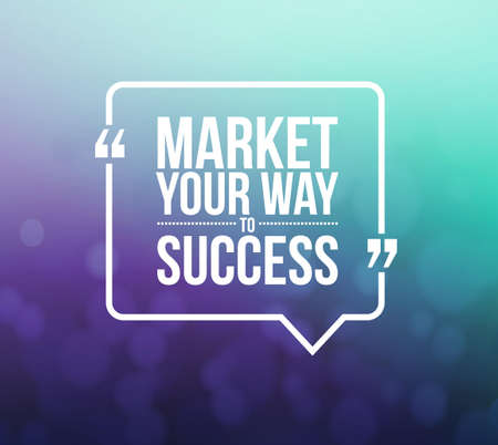 recite: market your way to success quote illustration design graphic over a bokeh background Stock Photo