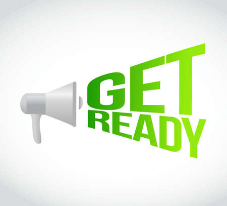 get ready: get ready megaphone message at loud. concept illustration design