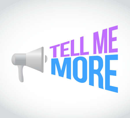 tell me more megaphone message at loud. concept illustration design