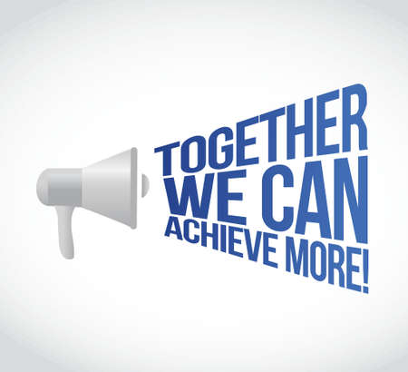writes: Megaphone together we can achieve more message illustration design