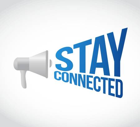 agitated: stay connected megaphone message at loud. concept illustration design