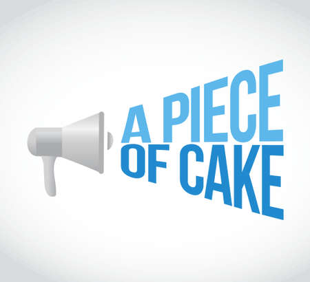 piece of cake: a piece of cake megaphone loudspeaker message illustration design graphic Illustration