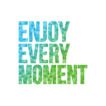 triangle shape enjoy every moment text pattern background illustration design graphic